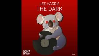 Lee Harris - The Dark (Original Mix)