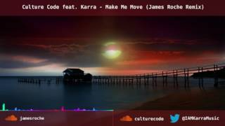 Culture Code feat. Karra - Make Me Move (James Roche Remix) [NCS Release]