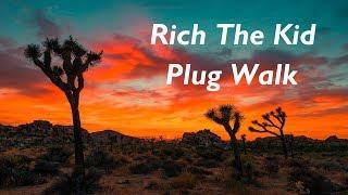 Rich The Kid - Plug Walk Magyarul (magyar felirat)