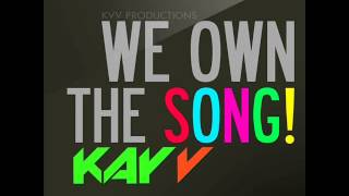 We Own the Song - Kevin Vásqiuez