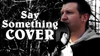 """""""Say Something"""" - A Great Big World (Wesley James Cover)"""