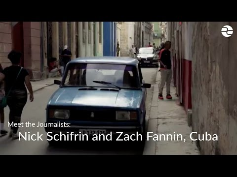 Meet the Journalists: Nick Schifrin and Zach Fannin in Cuba