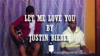 Let Me Love You - Justin Bieber (Cover By Mark&Jave)
