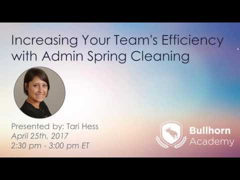 Bullhorn Academy: Increasing Your Team's Efficiency with Admin Spring Cleaning 4.25.2017