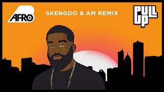 Afro B - Pull Up (Skengdo x AM Remix) [Official Audio]