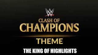 WWE Clash Of Champions 2016 Rumored Theme Song -