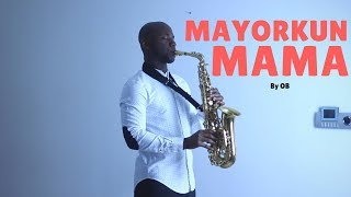 Mayorkun Mama Instrumental Remix [BEST Saxophone Instrumental Cover] by OB 🎷