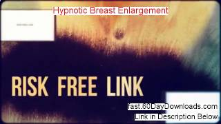 Hypnotic Breast Enlargement review video and link