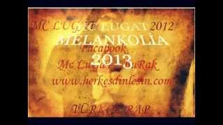 Mc LûGaT-  MELANKOLİK 2013 YENİ