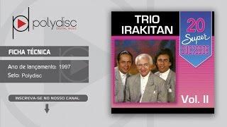 Trio Irakitan Vol. 2 - 20 Super Sucessos - A Volta do Boêmio