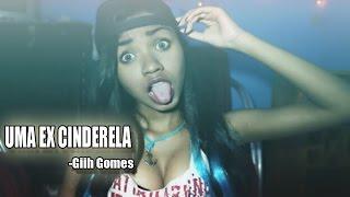 UMA EX CINDERELA-(Prévia)-Giih Gomes