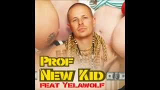 Prof Feat Yelawolf - New Kid