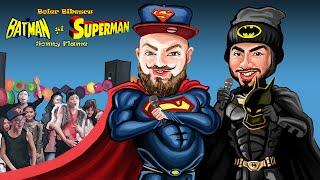 Boier Bibescu feat. Sonny Flame - Batman si Superman  | Videoclip Oficial