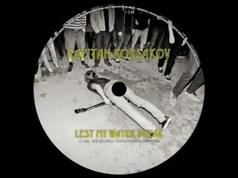 kapitan-korsakov-lest-my-water-break-band-version-kapitan-korsakov