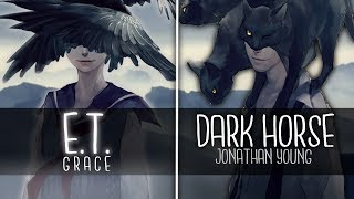 Nightcore ↬ Dark Horse ✗ E.T. [Switching Vocals | MASHUP]