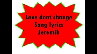 Love dont change Song lyrics - Jeremih