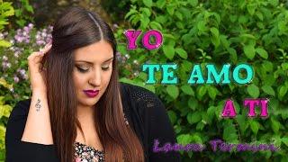 Yo Te Amo A Ti - Tini (Cover by Laura Termini)