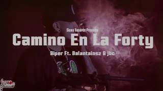 Camino En La Forty  Biper Ft Balantainsz & Jbc  Sismo Records Music