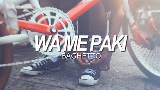 Wa Me Paki - BAGHETTO