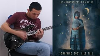The Chainsmokers & Coldplay - Something Just Like This Meets Guitar