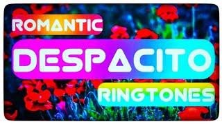 Top 5 Romantic Despacito Ringtones with Download Links || Saswatz Creator