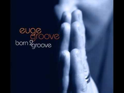 euge-groove-born-2-groove-hd-wojtek-komincz