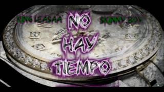 No Hay Tiempo (kingleasaa ft skinnyboy) (prodAssa tve producer)