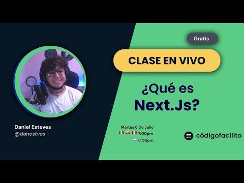 Clase en vivo: Qué es Next.js con Daniel Esteves