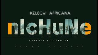 Kelechi Africana -Ft- Dj 2One2- Nichune (Official Audio)