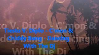Tiesto V. Diplo - C'mon & Chiddy Bang - Dancing With The Dj (Remixed)