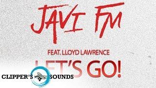 Javi FM Feat. Lloyd Lawrence - Let's Go! (Official Audio)