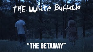 "The White Buffalo - ""The Getaway"" (Official Music Video)"