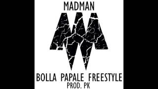 MADMAN-BOLLA PAPALE  FREESTYLE (INSTRUMENTAL)
