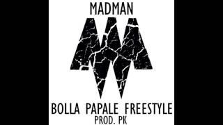 MADMAN-BOLLA PAPALE  FREESTYLE (INSTRUMENTAL)