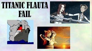FAIL - TITANIC FLAUTA -  FAIL | TITANIC FLUTE FAIL