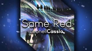 Leonell Cassio - Same Red (ft. Anne Lan)