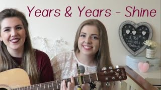 Shine - Years & Years (Acoustic Cover)