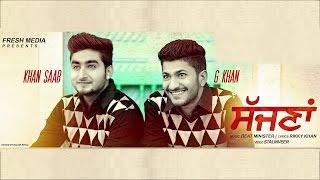 Khan Saab | G Khan | Sajna | Full Song Coming Soon