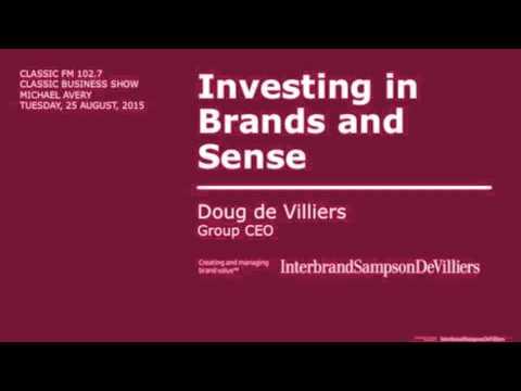 Investing in Brands & Sense - Doug de Villiers (Group CEO, Interbrand Sampson de Villiers)