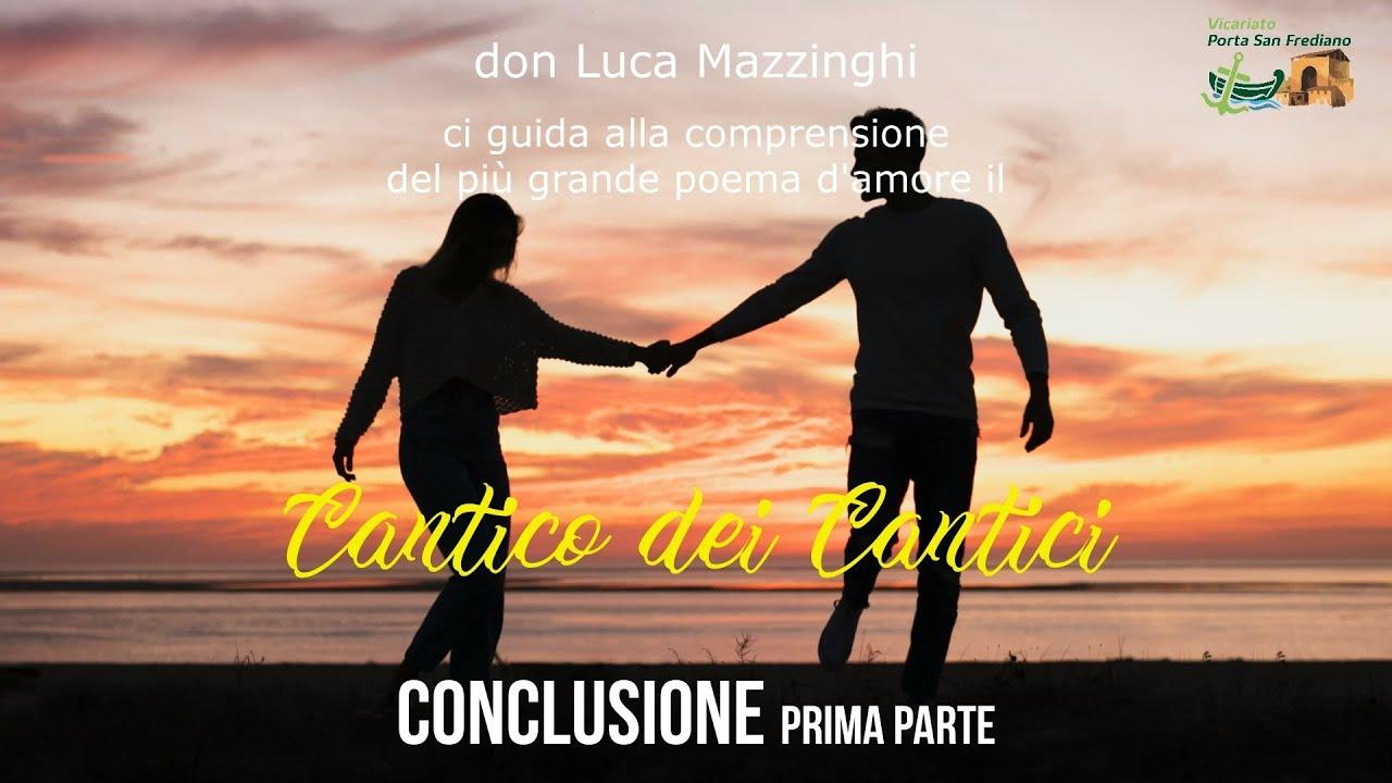 don Luca Mazzinghi – Cantico dei Cantici – 20 – Conclusione (prima parte)