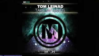 Tom Leinad - Take My Hands (Original Mix)