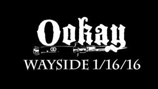 OOKAY @ WAYSIDE 1/16