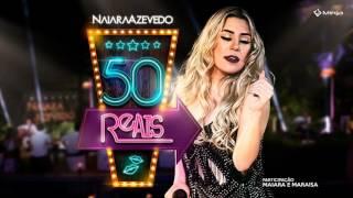Naiara Azevedo Ft. Maiara e Maraisa - 50 Reais  (Áudio Oficial )
