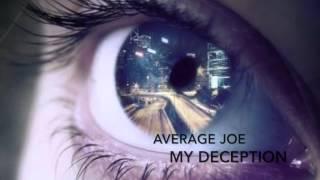 "Average Joe, ""My Deception"" feat (Ophelia O.T.S.) New 2015"