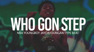 "(FREE) 2018 NBA Youngboy x Jaydayoungan Type Beat "" Who Gon Step "" (Prod By TnTXD)"