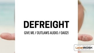 DeFreight - Give Me (Original Mix)