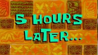 SPONGEBOB MEME 5 HOURS LATER...
