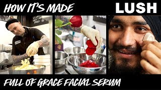 Lush How It's Made: Full Of Grace Serum