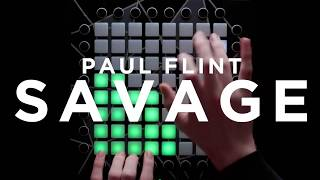 Paul Flint  - SAVAGE  - World's First 21 Launchpad Cover I best channel