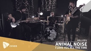 ANIMAL NOISE - I Love You All The Time (Eagles of Death Metal) | TEAfilms Live Sessions